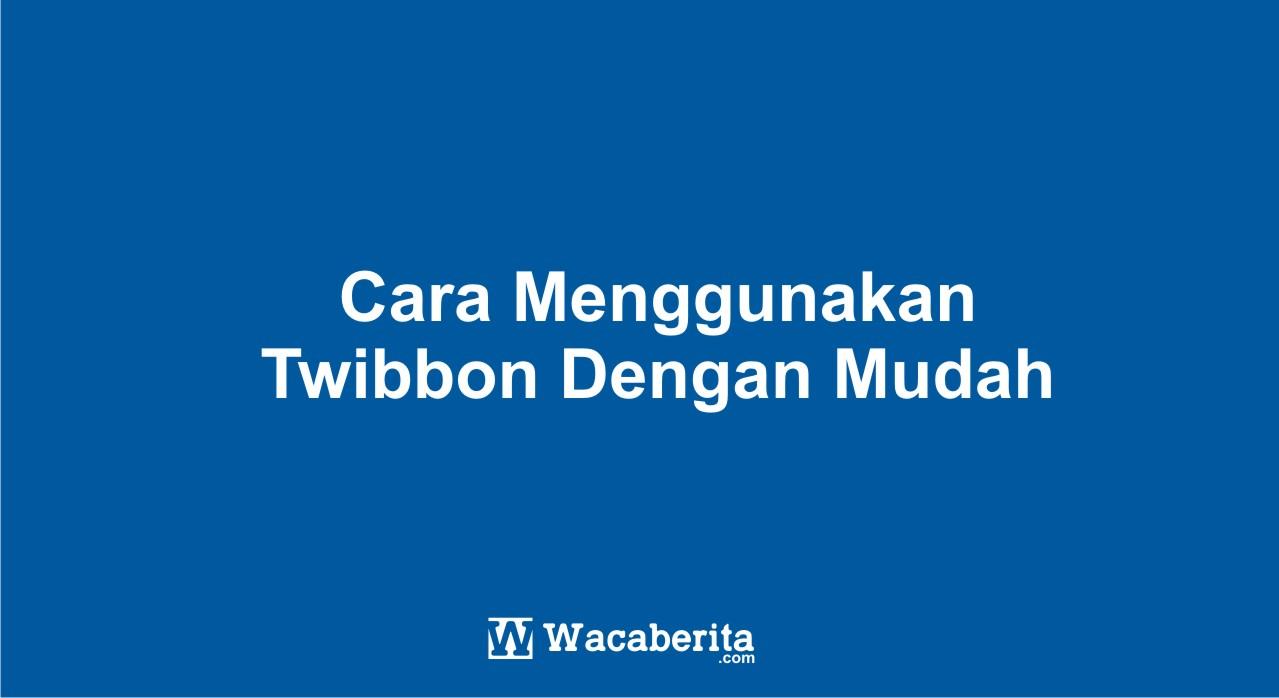 Cara Menggunakan Twibbon Dengan Mudah
