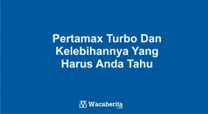 Pertamax Turbo Dan Kelebihannya Yang Harus Anda Tahu