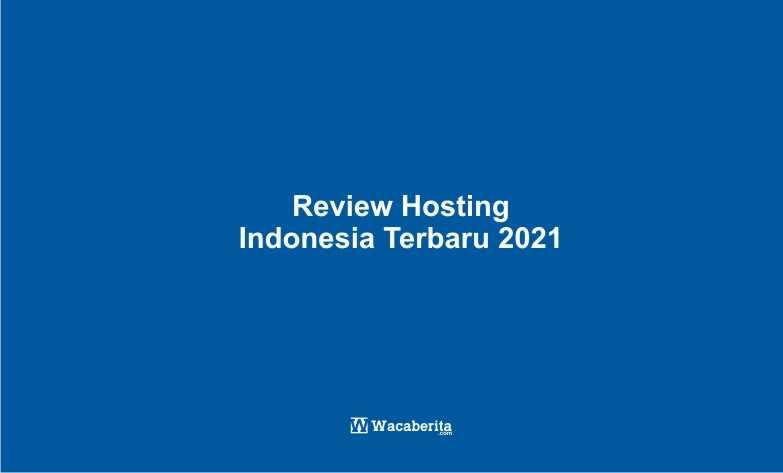 Review Hosting Indonesia Terbaru 2021
